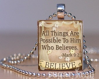 Bible Verse Scripture - All Things Are Possible to Him Who Believes - Mark 9:23  Scrabble Tile Pendant Necklace with Chain
