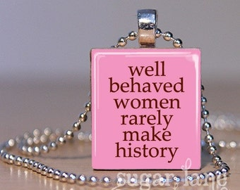 20% Off w/Coupon - Well Behaved Women Rarely Make History Necklace - Pink, Brown - Scrabble Tile Pendant with Chain