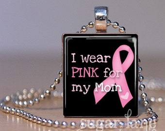 I Wear Pink for my Mom Breast Cancer Necklace - Scrabble Tile Pendant with Chain