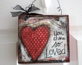 "6"" x 6"" - Mixed Media - Original Art - Inspirational Art-  You are so loved - READY to SHIP"