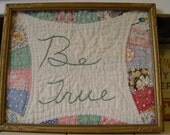 Antique Cutter Quilt Sampler with Embroiderywork Be True in vintage gold painted wooden frame
