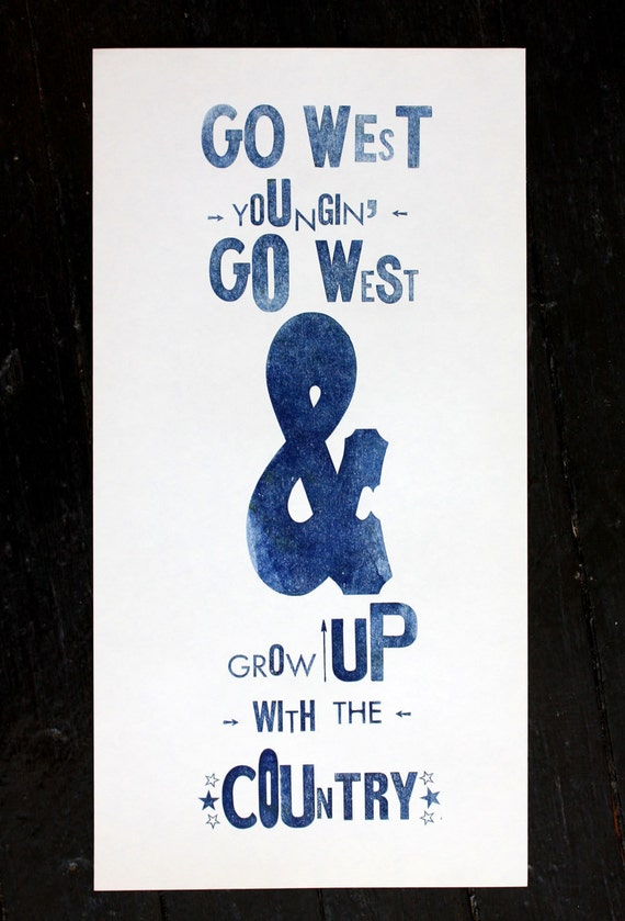Go West, Young Man Letterpress Poster