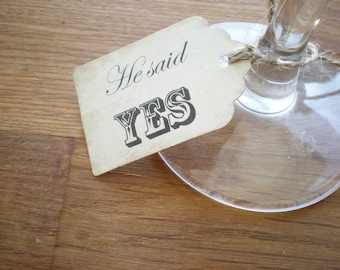 Favor Tags, He Said Yes, Bridal Shower, Reception Tags Set Of 10 Ribbon Choice