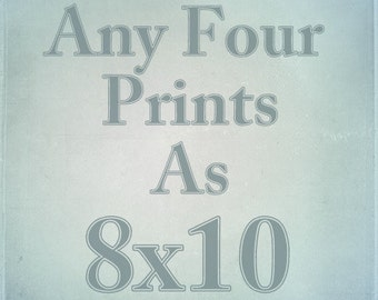 Any Four 8x10 Prints
