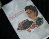 Funny Retro lady Kitchen Tea towel - Kitschy Retro tea towel - Last time I baked - Custom printed - Flour Sack towel - super cute