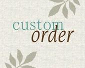 Custom Order for Lara