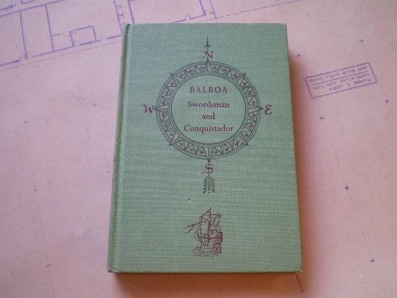 Balboa - Swordsman and Conquistador - by Felix Riesenberg, Jr. - 1956 - Illustrated - World Landmark Book