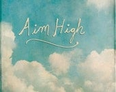 Aim High - Greeting Card - Graduation Promotion Inspirational Clouds Blue Sky - 5x7 - Encouragement Optimistic Strive