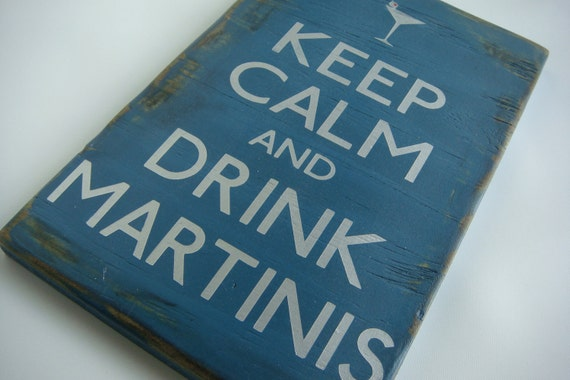 Keep Calm and Drink Martinis - Distressed Wooden Sign
