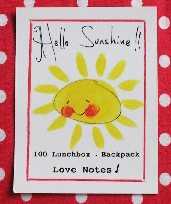 HELLO SUNSHINE Lunchbox Notes - Backpack Notes.     100 original drawings by Elizabeth Cooney