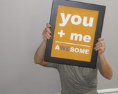 You Plus Me Equals Awesome, Awesome Print, Wedding Print,  Best Friend, 8x10 Print, Orange, Custom Color, Summer