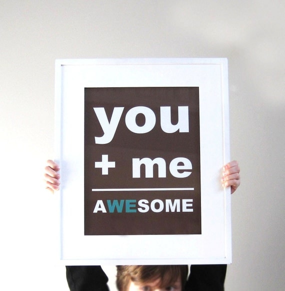 Typography Print, Wedding Signage, You Plus Me Equals Awesome, Awesome Print, 8x10 Print, Custom Color, Wedding Print, Gift under 25
