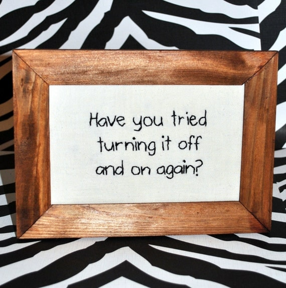 Turning it On and Off Again Framed Embroidery