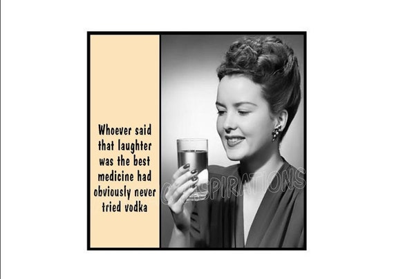 Magnet - Whoever said that laughter was the best medicine had obviously never tried vodka - Retro Woman