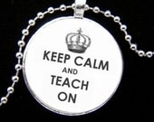 Keep Calm and Teach On Round Pendant Necklace