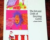 The Art and Craft of Greeting Cards - Susan Evarts - Third Printing - 1984