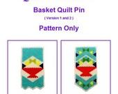 Quilt Pin Series II - Basket Quilt Pin Pattern