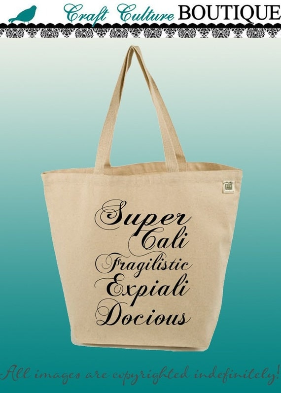 Canvas Tote Bag-Large Carry All Recycled Organic Tote- Mary Poppins-Saying-Typography