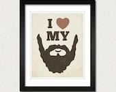 Beard Art - I Love my Beard 8x10 - Beard Art Print