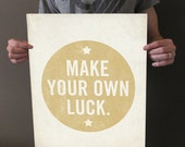 Make Your Own Luck 16x20 Art Print - Motivational Uplifting inspirational