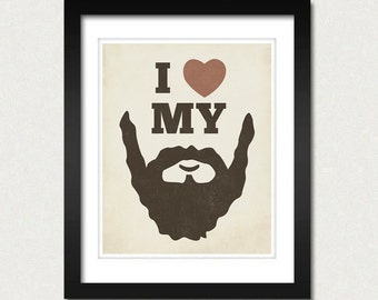 Beard Art - I Love my Beard 8x10 - Beard Art Print