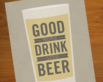 Good People Drink Good Beer - 8x10 Art Print