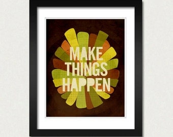 Motivational Poster - Typography Print - Make Things Happen - 8x10 Art Print - Inspriational Art