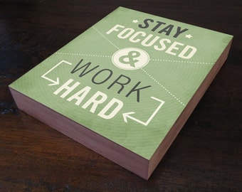 Motivational Wall Decor - Stay Focused and Work Hard - Wood Block Art Print