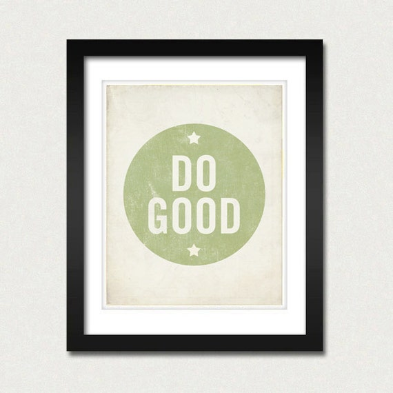Quote Prints - Do Good 8x10 Art Print - Inspirational quote