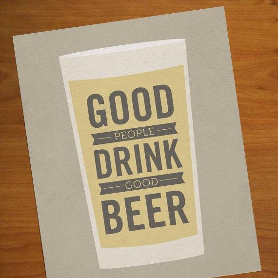 Good People Drink Good Beer - 8x10 Art Print