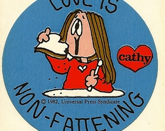 """Vintage 80's Cathy """"Love is Non-Fattening"""" Sticker"""