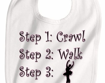 STEPS CRAWL WALK future dancer baby toddler bib
