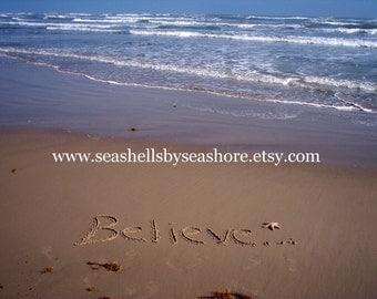 Fine Art Photography- Believe Inspiration Drawn in Sand 5x7 Beach Photography Coastal Home Decor