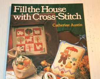 Fill the House with Cross Stitch by Catherine Austin