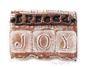 Spread Joy - Brown Copper White Art Magnet