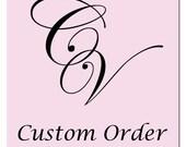 Custom Order for Danielle V.