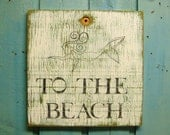 Mermaid Beach House Sign TO THE BEACH Weathered Wood Sign - CastawaysHall