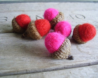 Felted wool acorns, set of 6, Hot Pink and Red, bright pink wool acorns, red felt acorns, teacher valentine gift, woodland birthday decor
