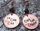 Penny Earrings - In one ear out the other - Hand Stamped Pennies  -Made to Order-
