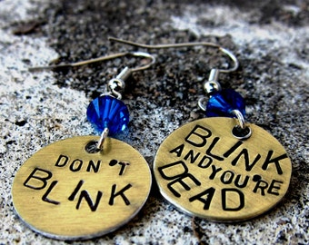 Doctor Who Quote - DON'T BLINK - Hand Stamped Earrings -Made to Order-