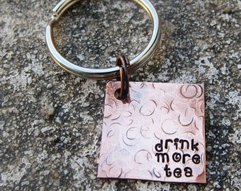 """Drink More Tea - Textured Hand Stamped 3/4"""" Square keychain"""