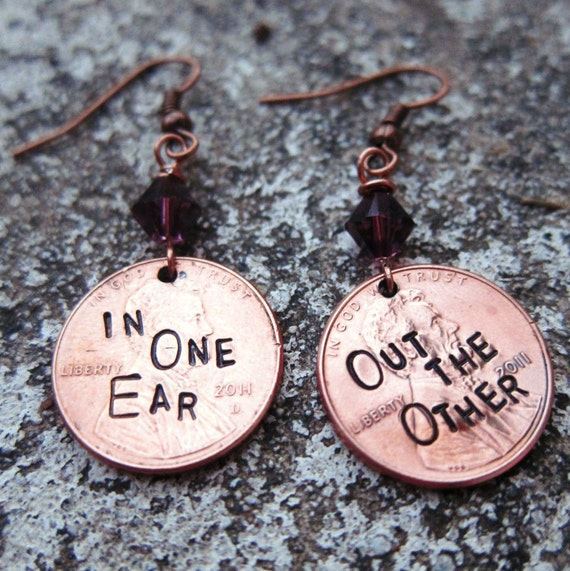 Penny earrings in one ear out the other hand stamped for Create your own penny