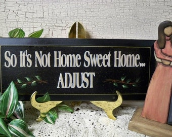 4 Wooden Signs, So it's not Home Sweet Home ADJUST and more