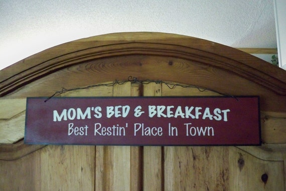 Mom's Bed and Breakfast, Wooden sign, Mother,