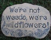 Wildflower Garden stone marker for organic garden or a touch of fun