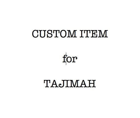 CUSTOM ITEM for TAJIMAH