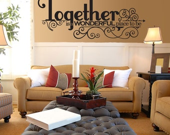 Together is a Wonderful Place to Be - Vinyl Wall Decal mural