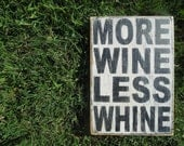 More wine less whine sign made from reclaimed plywood  7 x 10