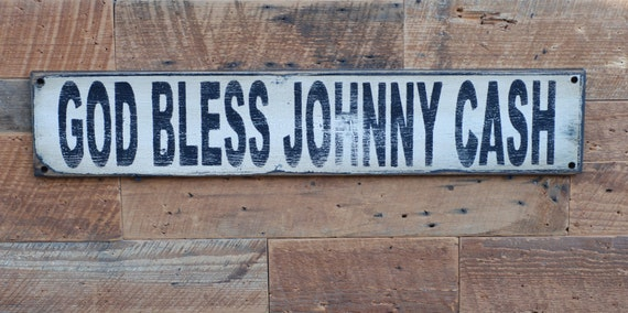 God bless Johnny Cash sign made from reclaimed lumber