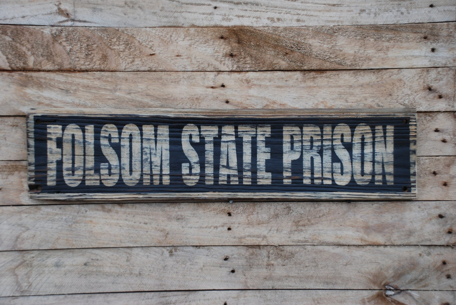 Folsom State Prison Sign Made From Reclaimed Plywood